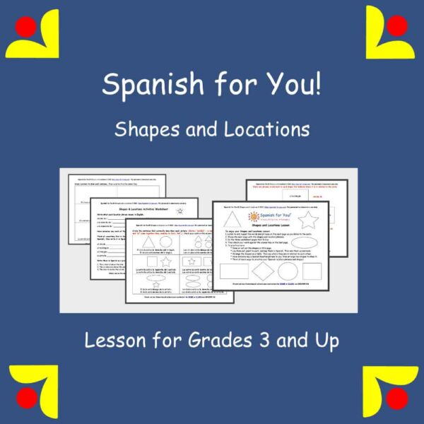 Spanish for You! Shapes and Locations Lesson